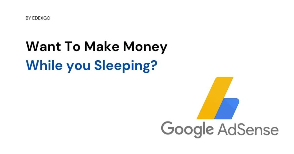 Want To Make Money With AdSense