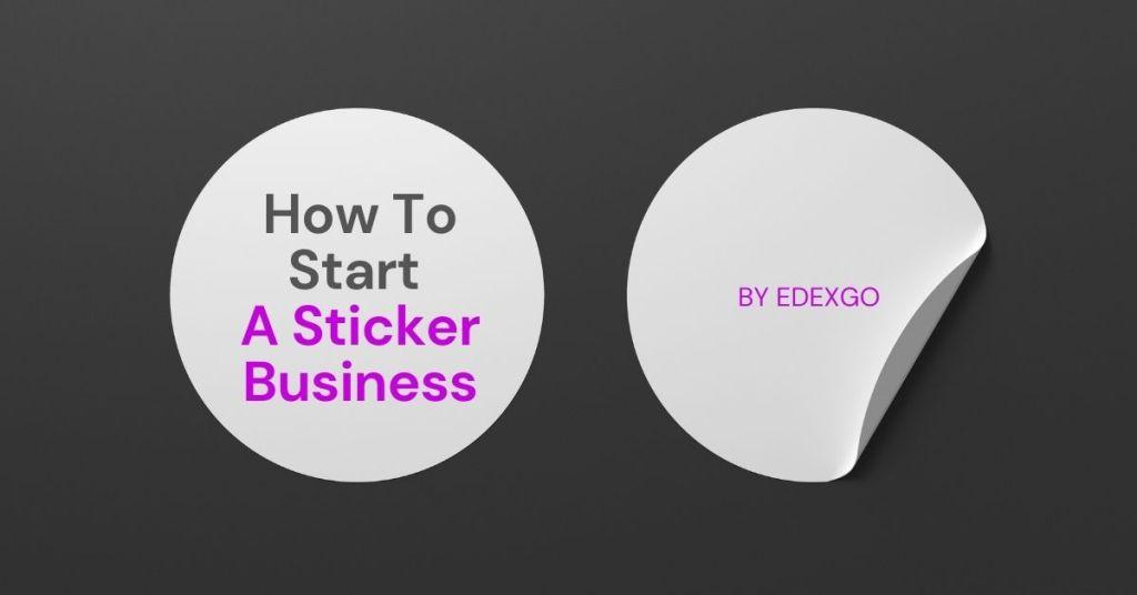 How To Start A Sticker Business