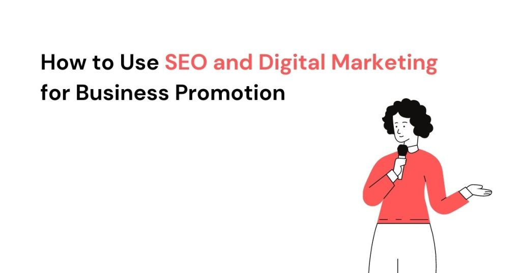 How to Use SEO and Digital Marketing for Business Promotion