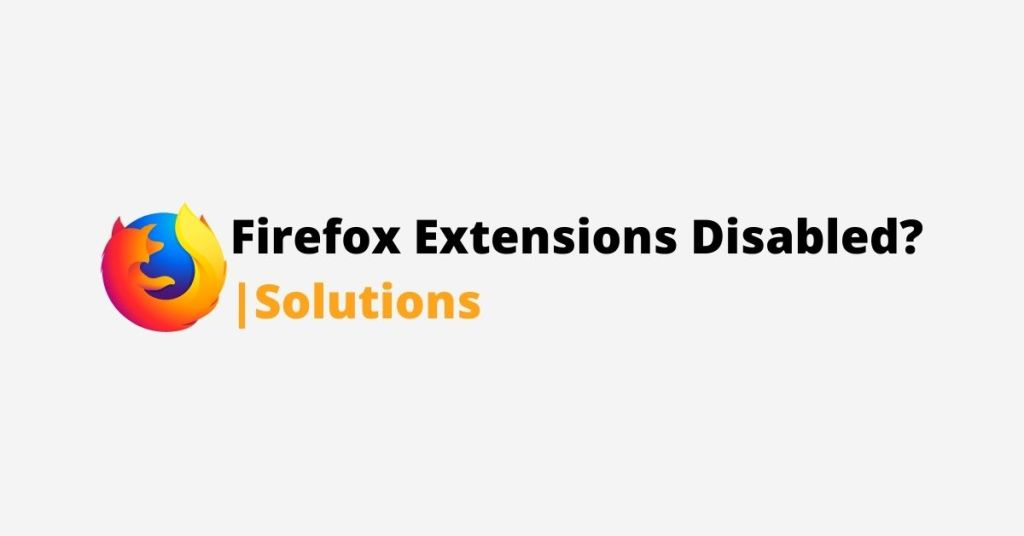 Firefox Extensions Disabled
