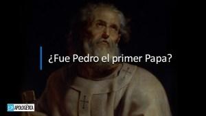 ¿Fue Pedro el primer papa, como afirma la iglesia católica?