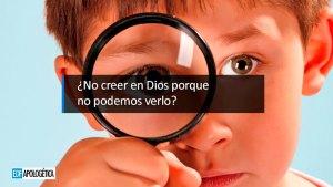 Dice el Ateo: Si no veo a Dios no creeré - josue ferrer - edf apologetica