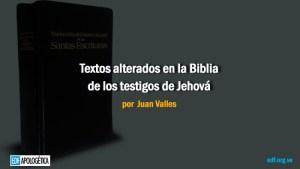 Textos alterados en la Biblia de los testigos de Jehová