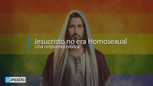 Refutando la blasfemia del Jesús homosexual | EDF Apologetica Cristiana
