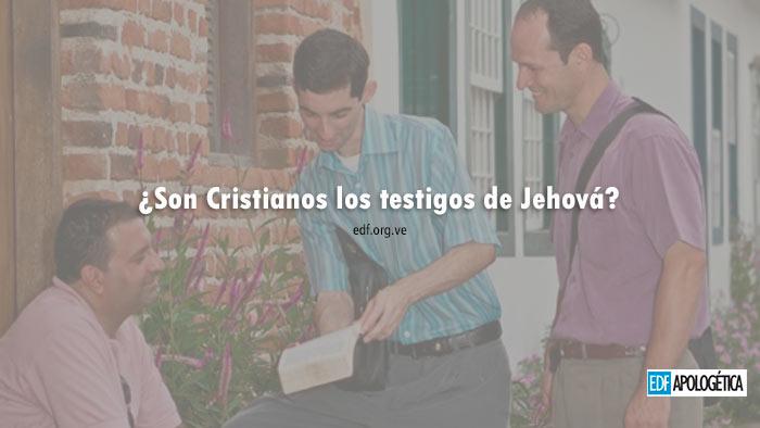 ¿Son cristianos los testigos de Jehova?
