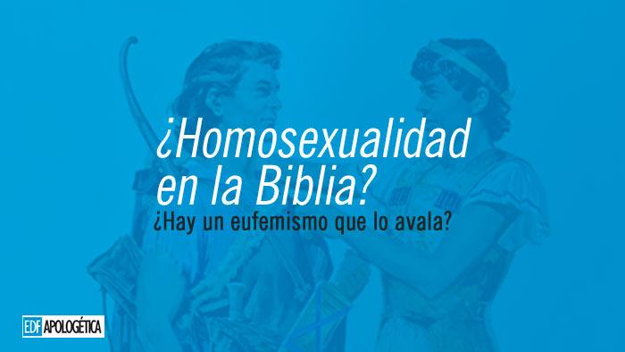 Homosexualidad en la Biblia salir al campo