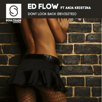 Ed Flow ft. Anja Kristina - Don't Look Back [Revisited] cover image