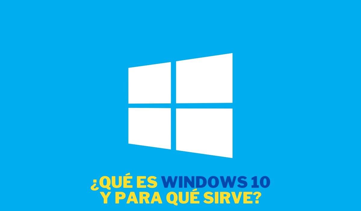 qué es windows 10 y para qué sirve