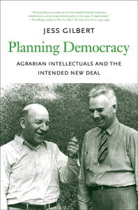 Planning Democracy: Agrarian Intellectuals and the Intended New Deal