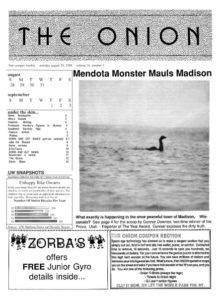 The first issue of The Onion, published in 1988 by UW Madison students Tim Keck and Christopher Johnson. Source:http://imgur.com/Jfwzw4T.