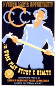 A poster advertising the Civilian Conservation Corps with a faceless white male figure dressed in blue pants, shirt, and hat holding an axe and smiling. Text on the poster includes A Young Man's Opportunity for Work Play Study and Health