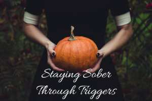 Staying Sober Through Triggers