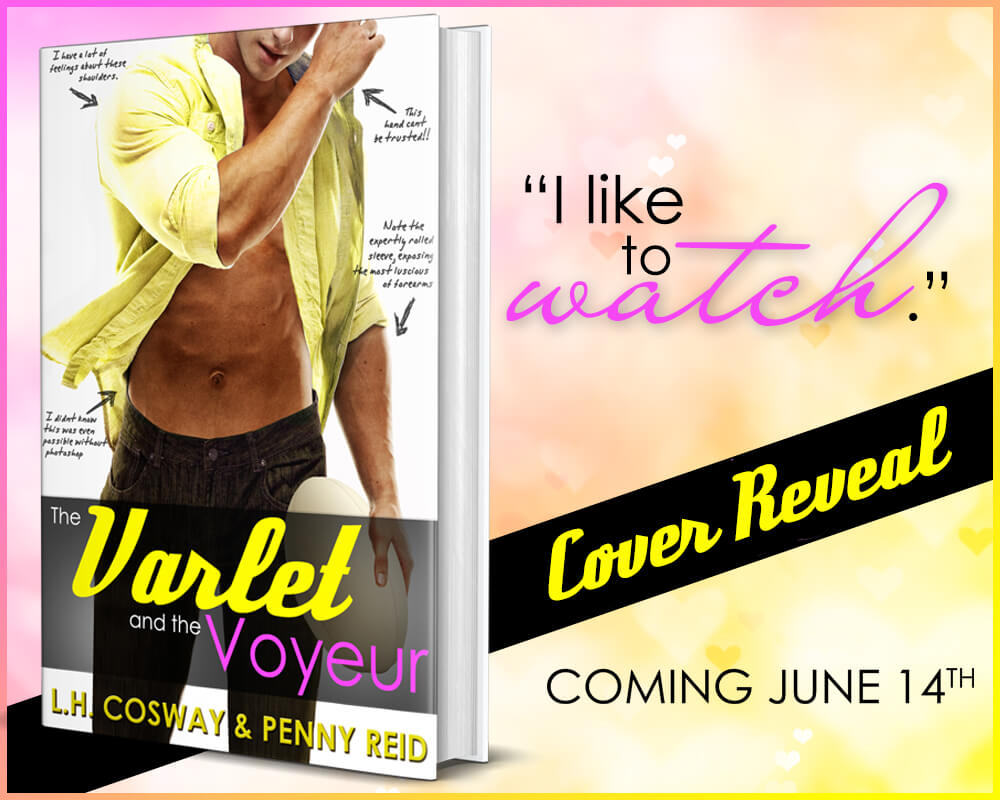 Cover Reveal: The Varlet and the Voyeur by Penny Reid & L.H. Cosway