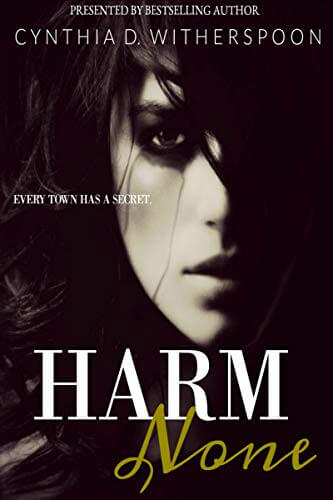 Harm None by Cynthia D. Witherspoon