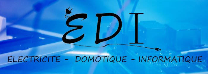 E.D.I Electricité – Domotique – Informatique