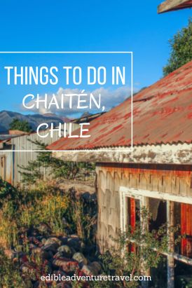 Things to do in Chaitén - A hub for Parque Pumalin and the 'true' beginning for the Carretera Austral