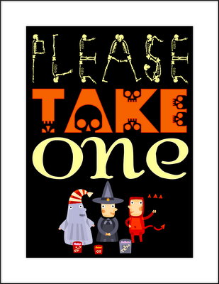 theres candy involved at any rate i couldnt resist this free printable please take one sign since i have the front porch candy bowlsign on door