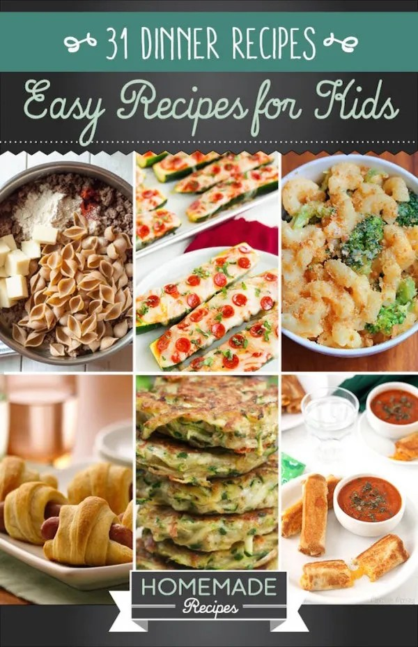 31 Easy Dinner Recipes For Kids