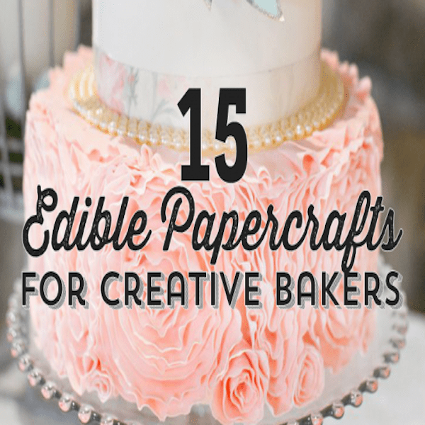 15-Edible-Papercrafts-For-Creative-Bakers