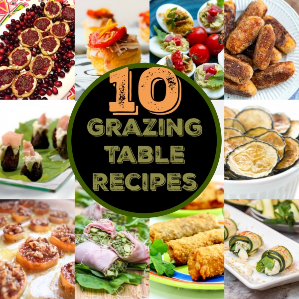 10 Grazing Table Recipes Edible Crafts