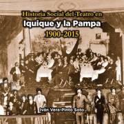 """Iván Vera Pinto lanza libro sobre """"Historia Social del Teatro de Iquique y la Pampa"""