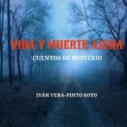 """""""Vida y Muerte Ajena"""", el nuevo libro del escritor y dramaturgo Iván Vera-Pinto, escrito durante el confinamiento"""