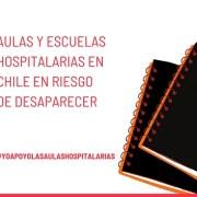 Dan voz de alerta: Las Aulas y Escuelas Hospitalarias en Chile están en riesgo de desaparecer