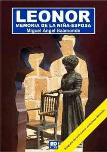 portadaleonor  LEONOR. MEMORIA DE LA NIÑA-ESPOSA. MIGUEL ÁNGEL BAAMONDE PortadaLeonor
