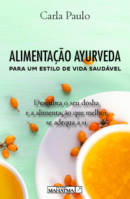 livro Alimentação Ayurveda - Para Um Estilo de Vida saudável carla paulo comprar online livraria edicoes mahatma dosha