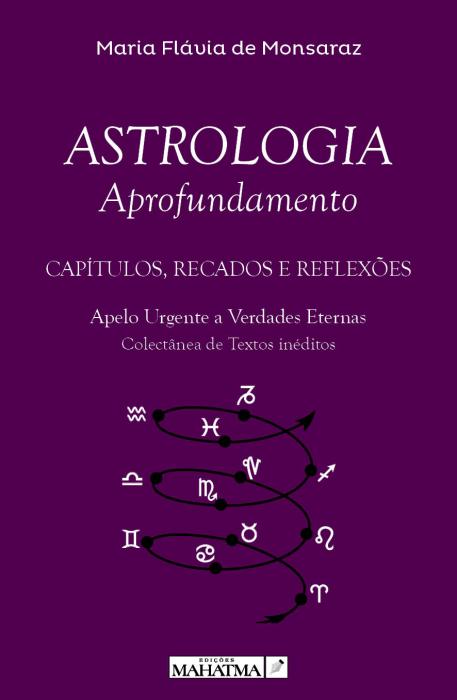 Astrologia - Aprofundamento  de Maria Flávia de Monsaraz