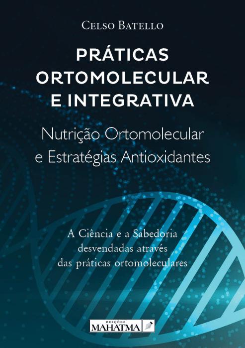 Práticas Ortomolecular e Integrativa de Celso Batello