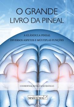 O Grande Livro da Pineal glândula saúde medicina livro online livraria celso batello