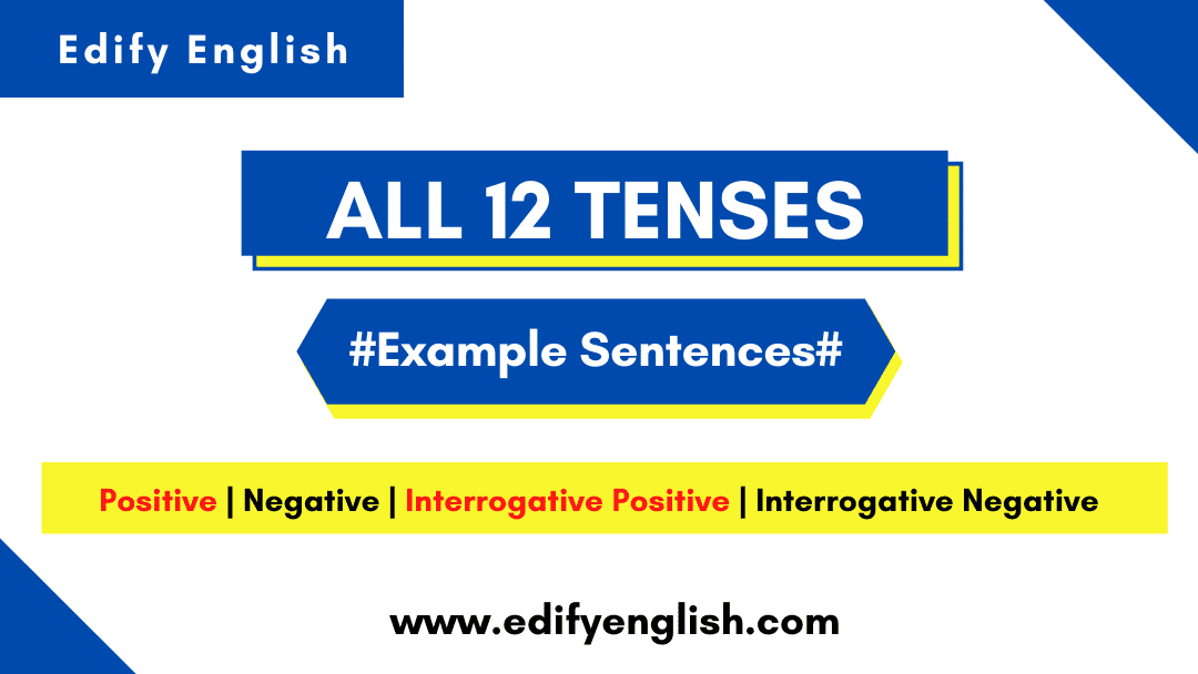 All 12 Tenses Example Sentences