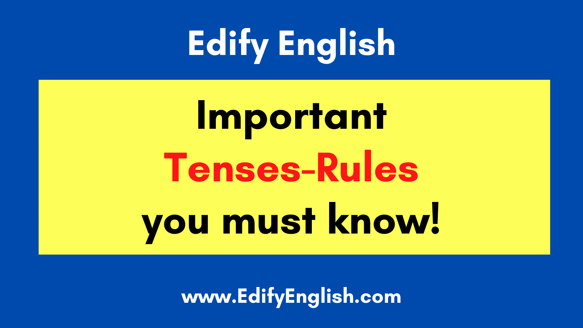 Tenses Rules You Must Know