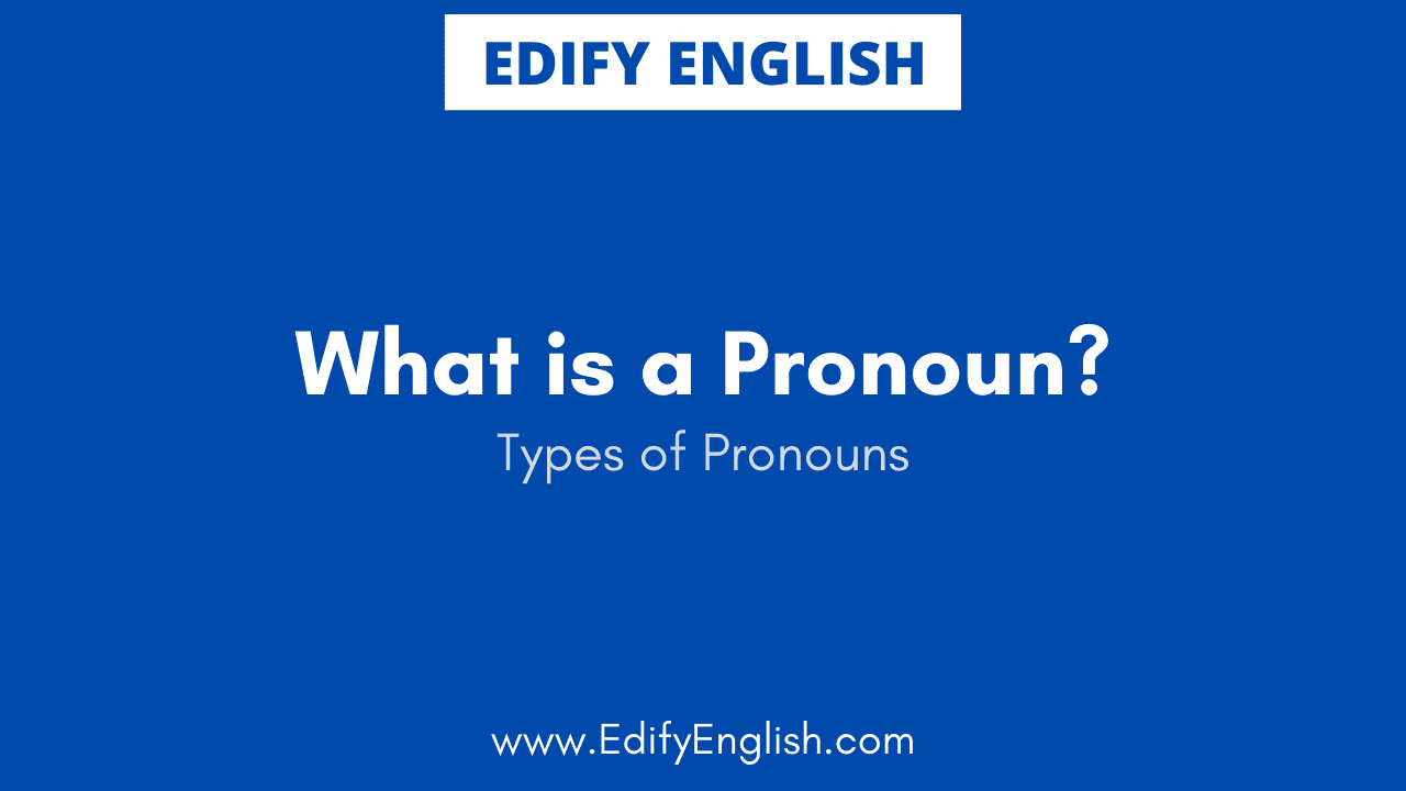 Know what a Pronoun is