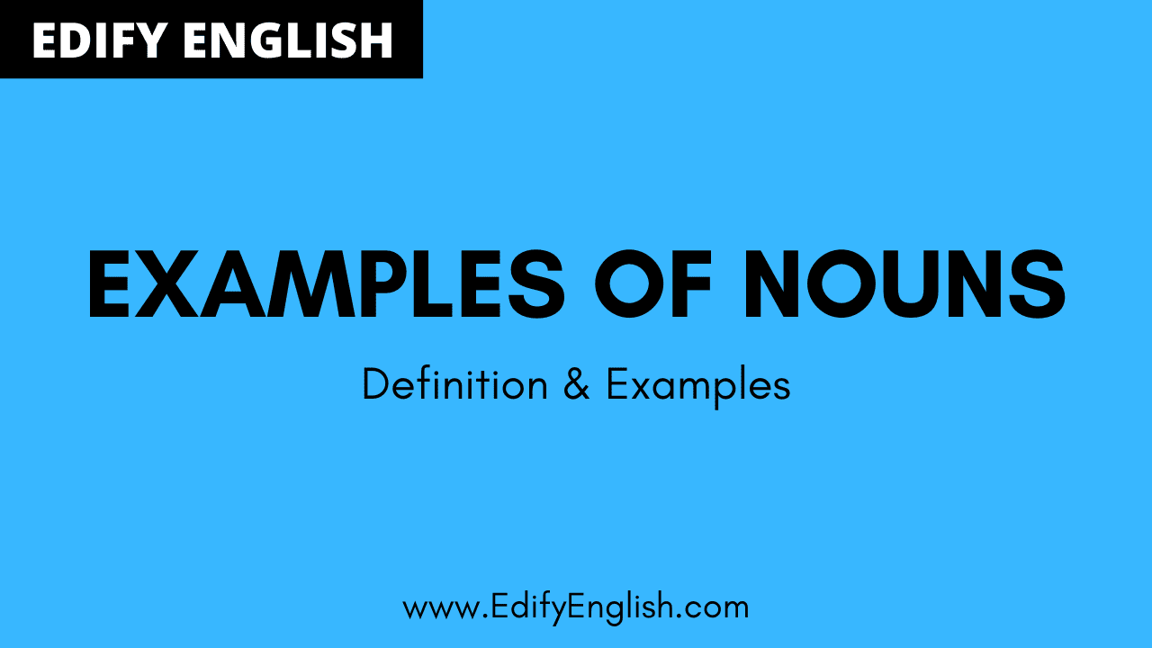Examples of Nouns of Various Types