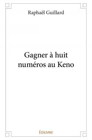Methode Infaillible Pour Gagner Au Keno : methode, infaillible, gagner, Gagner, Numéros, Raphaël, Guillard