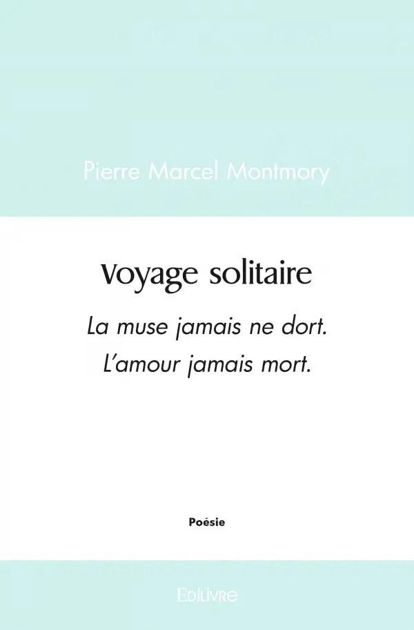 Paroles Il Voyage En Solitaire : paroles, voyage, solitaire, Voyage, Solitaire, Pierre, Marcel, Montmory