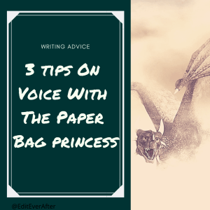 """Graphic captioned """"writing advice: three tips on voice with the paper bag princess"""" on a dark green background and a picture of a dragon on the right hand side."""