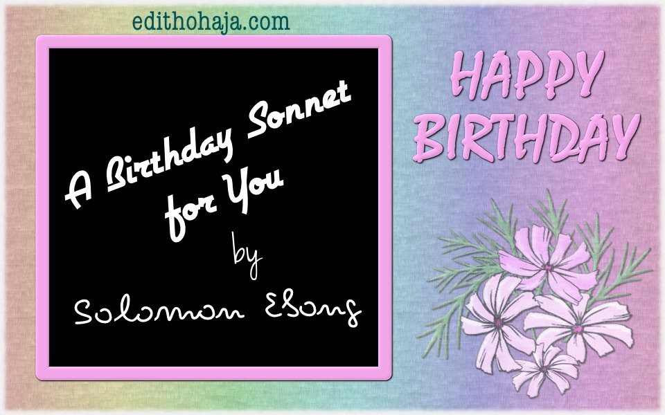 A BIRTHDAY SONNET FOR YOU (POEM)