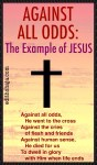 AGAINST ALL ODDS: THE EXAMPLE OF JESUS