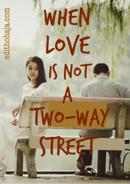 WHEN LOVE IS NOT A TWO-WAY STREET (POEM)