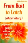 FROM BAIT TO CATCH (SHORT STORY SERIES)
