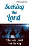 SEEKING THE LORD (3 Lessons Learnt from the Magi)