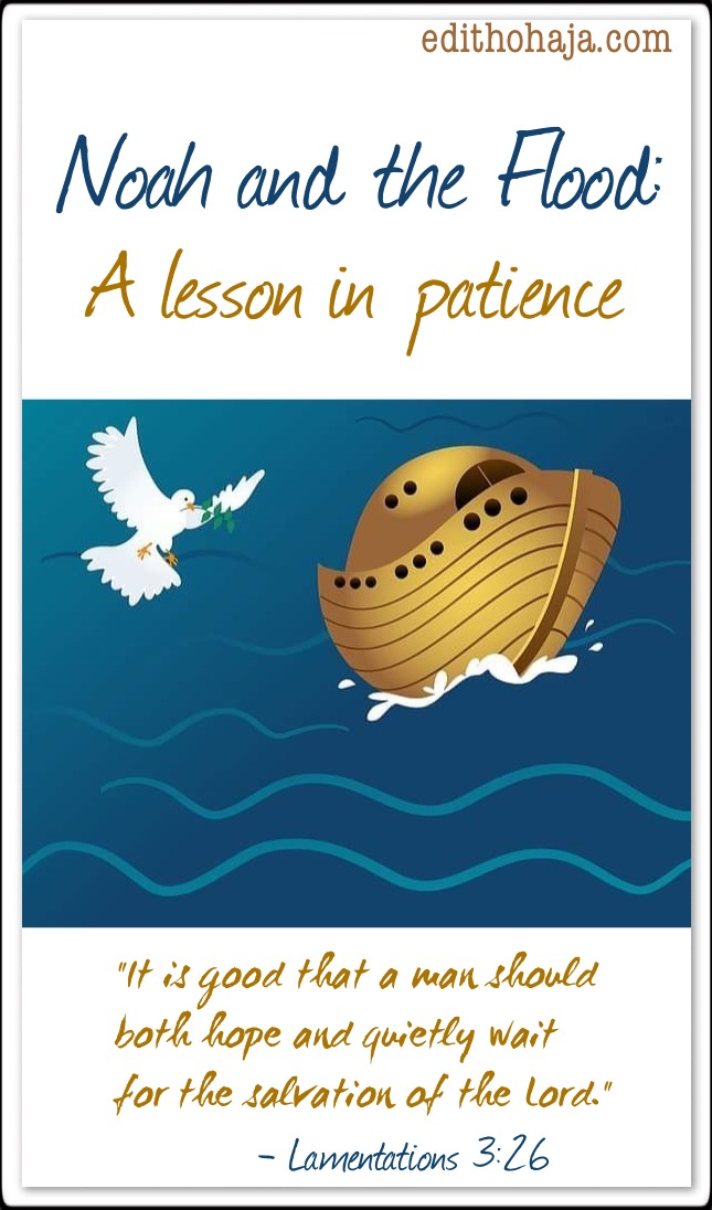 NOAH AND THE FLOOD: A LESSON IN PATIENCE