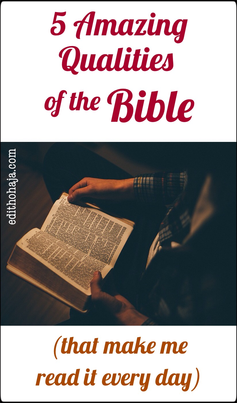 5 AMAZING QUALITIES OF THE BIBLE (that make me read it every day)