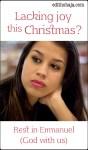 LACKING JOY THIS CHRISTMAS SEASON?