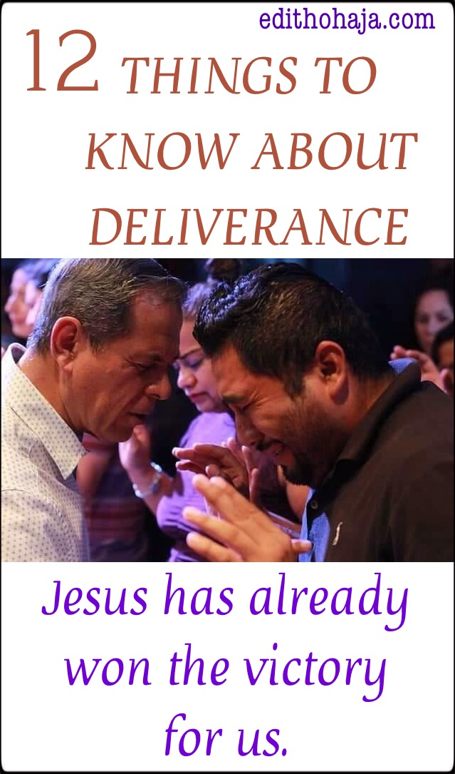 12 THINGS TO KNOW ABOUT DELIVERANCE