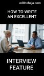 How to Write an Excellent Interview Feature