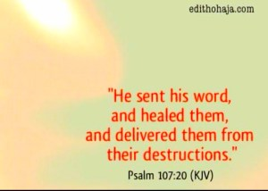 He sent his word, and healed them